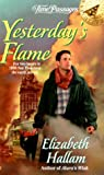 Hallam, Elizabeth: Yesterday's Flame (Time Passages)