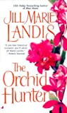 Landis, Jill Marie: The Orchid Hunter