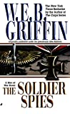 Griffin, W. E. B.: The Soldier Spies