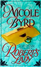 Robert's Lady by Nicole Byrd