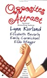 Kurland, Lynn: Opposites Attract