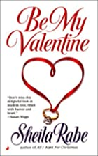 Be My Valentine by Sheila Rabe