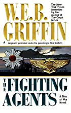 The Fighting Agents by W. E. B. Griffin