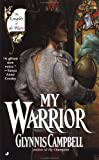 Campbell, Glynnis: My Warrior (Knights of de Ware)