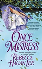 Once a Mistress by Rebecca Hagan Lee
