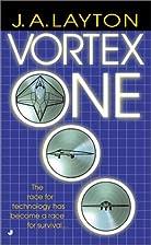Vortex One by J. A. Layton