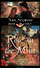 Rose in the Mist by Ana Seymour
