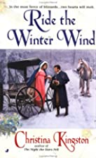 Ride the Winter Wind by Christina Kingston