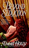Holly, Emma: Beyond Seduction
