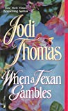 Thomas, Jodi: When a Texan Gambles