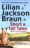 Braun, Lilian Jackson: Short and Tall Tales: Moose County Legends Collected by James Mackintosh Qwilleran