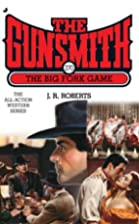 The Big Fork Game (Gunsmith #270) by J. R.…