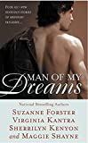 Sherrilyn Kenyon,Maggie Shayne,Virginia Kantra,Suzanne Forster: Man of My Dreams: Fire and Ice; Daydream Believer; Shocking Lucy; Midsummer Night's Magic