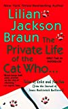 Braun, Lilian Jackson: The Private Life Of The Cat Whoa: Tales of Koko and Yum Yum from the journal of James Mackintosh Qwilleran