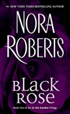 Black Rose: In the Garden Trilogy by Nora…