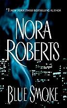 Blue Smoke by Nora Roberts