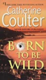 Catherine Coulter: Born To Be Wild