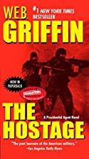 The Hostage by W. E. B. Griffin