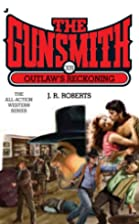 Outlaw's Reckoning by J. R. Roberts