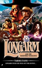 Longarm and the Hangman's Vengeance by Tabor&hellip;