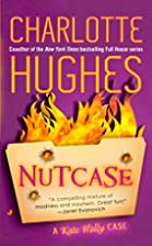 Nutcase by Charlotte Hughes