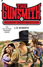 Pleasant Valley Shoot-Out by J. R. Roberts