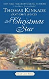 Kinkade, Thomas / Spencer, Katherine: A Christmas Star: A Cape Light Novel
