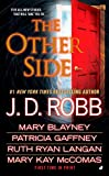 Robb, J D et al: The Other Side: Possession in Death; The Other Side of the Coin; The Dancing Ghost; Almost Heaven; Never Too Late to Love