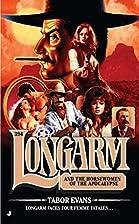 Longarm and the Horsewomen of the Apocalypse…