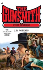 Fort Revenge (The Gunsmith, No. 358) by J.…