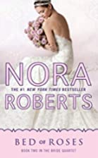 Bed of Roses (Bride Quartet) by Nora Roberts
