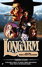 Longarm and the Horse Thief's Daughter by…