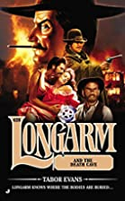 Longarm #428: Longarm and the Death Cave by…