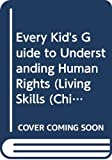 Berry, Joy Wilt: Every Kid's Guide to Understanding Human Rights (Living Skills (Childrens Press Hardcover))