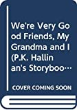 Hallinan, P. K.: We're Very Good Friends, My Grandma and I (P.K. Hallinan's Storybooks)