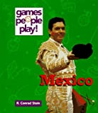 Stein, R. Conrad: Mexico (Games People Play)