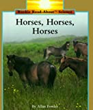 Fowler, Allan: Horses, Horses, Horses (Rookie Read-About Science)