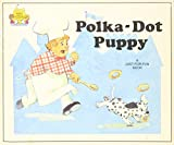 Moncure, Jane Belk: Polka Dot Puppy (Magic Castle Readers)