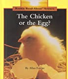 Fowler, Allan: The Chicken or the Egg? (Rookie Read-About Science)