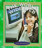 Brimner, Larry Dane: The World Wide Web (True Books: Computers)