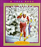 The Winter Olympics (True Books: Sports) by…
