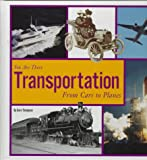Thompson, Gare: Transportation: From Cars to Planes (You Are There)