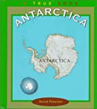 Petersen, David: Antarctica (True Books: Continents)