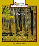 Fowler, Allan: Our Living Forests (Rookie Read-About Science)