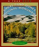 Petersen, David: Great Sand Dunes National Monument (True Books: National Parks)