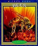 Brimner, Larry Dane: Bees (True Books: Animals)