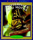 Brimner, Larry Dane: Butterflies and Moths (True Books: Animals)
