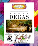 Mike Venezia: Edgar Degas (Getting to Know the World's Greatest Artists)