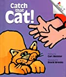 Meister, Cari: Catch That Cat! (Rookie Readers: Level A)