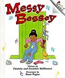 McKissack, Patricia C.: Messy Bessey (Rookie Readers: Level C)
